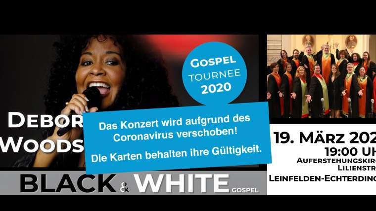 Verschoben: BLACK & WHITE Gospelkonzert zusammen mit Deborah Woodson & Gospelmates in Leinfelden